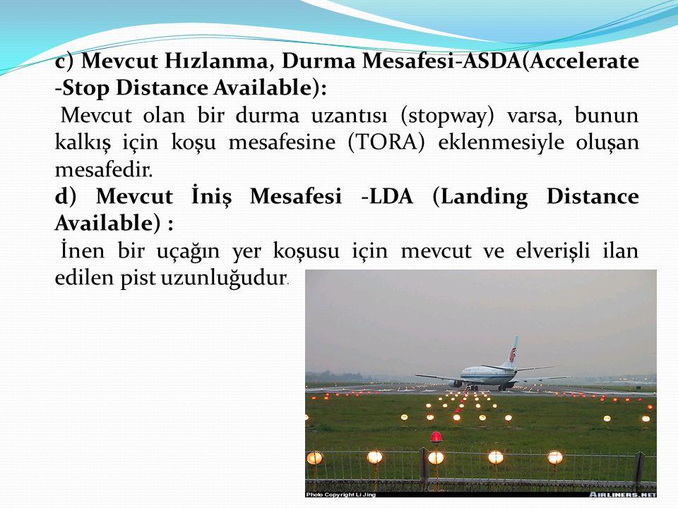 c) Mevcut Hızlanma, Durma Mesafesi-ASDA(Accelerate -Stop Distance Available):