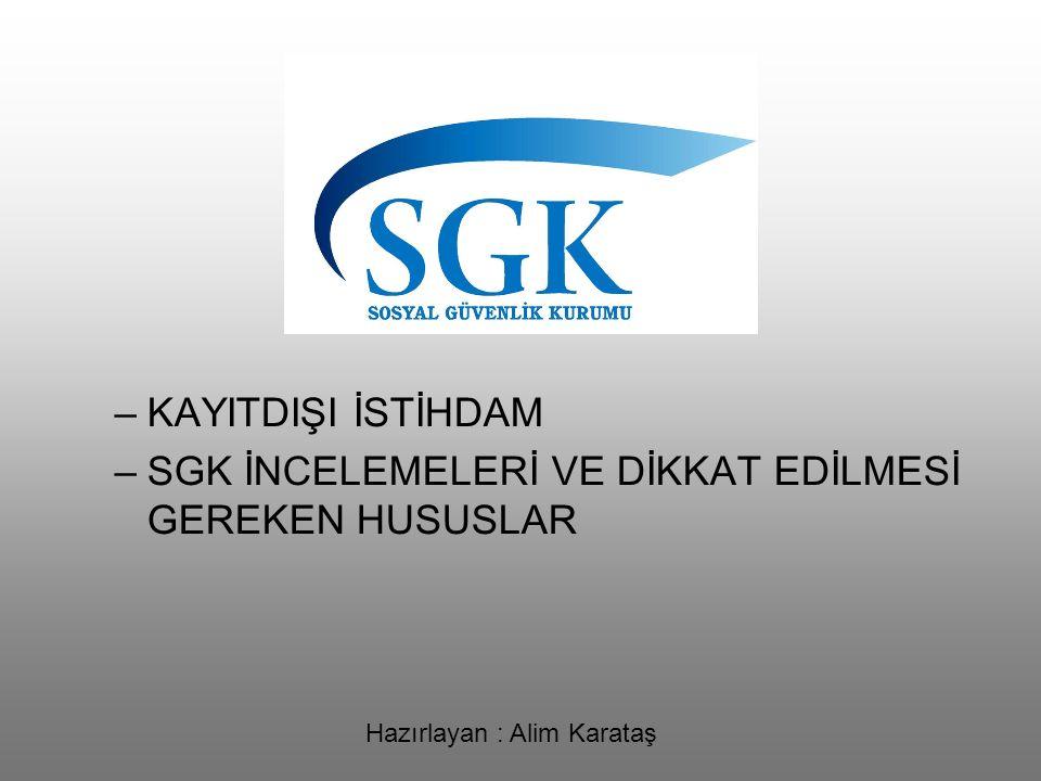 SGK İNCELEMELERİ VE DİKKAT EDİLMESİ GEREKEN HUSUSLAR