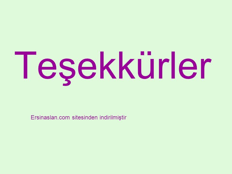 Teşekkürler Ersinaslan.com sitesinden indirilmiştir