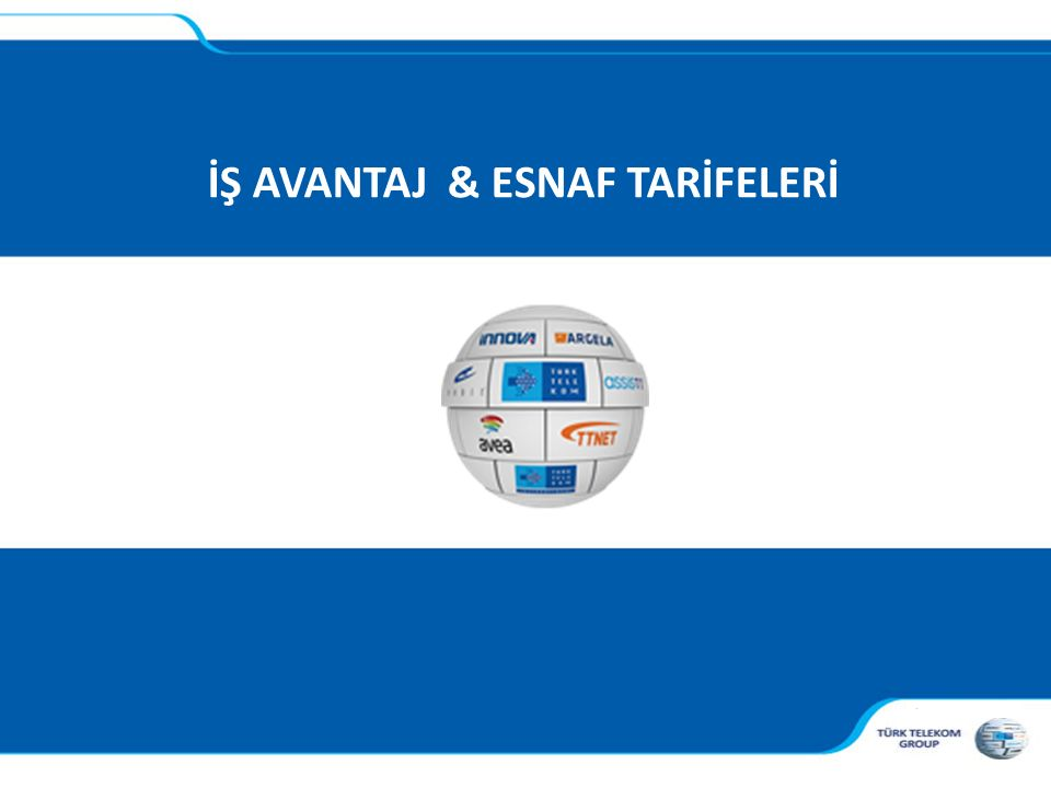 İŞ AVANTAJ & ESNAF TARİFELERİ