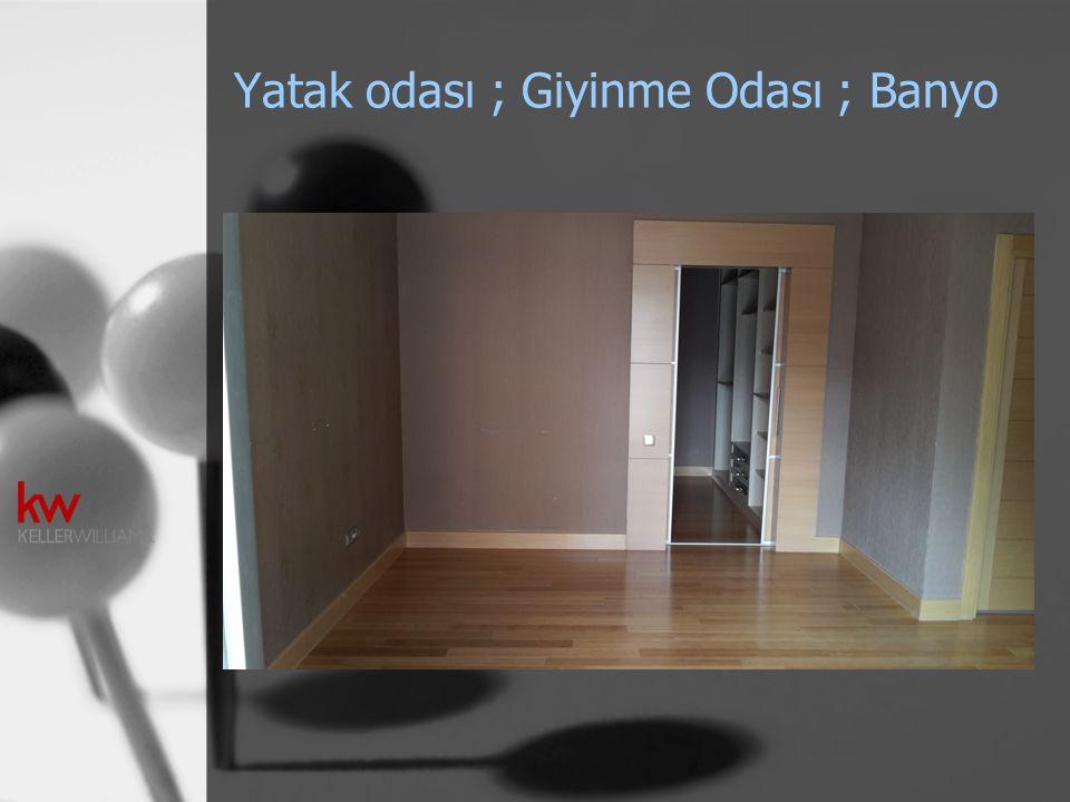 Yatak odası ; Giyinme Odası ; Banyo