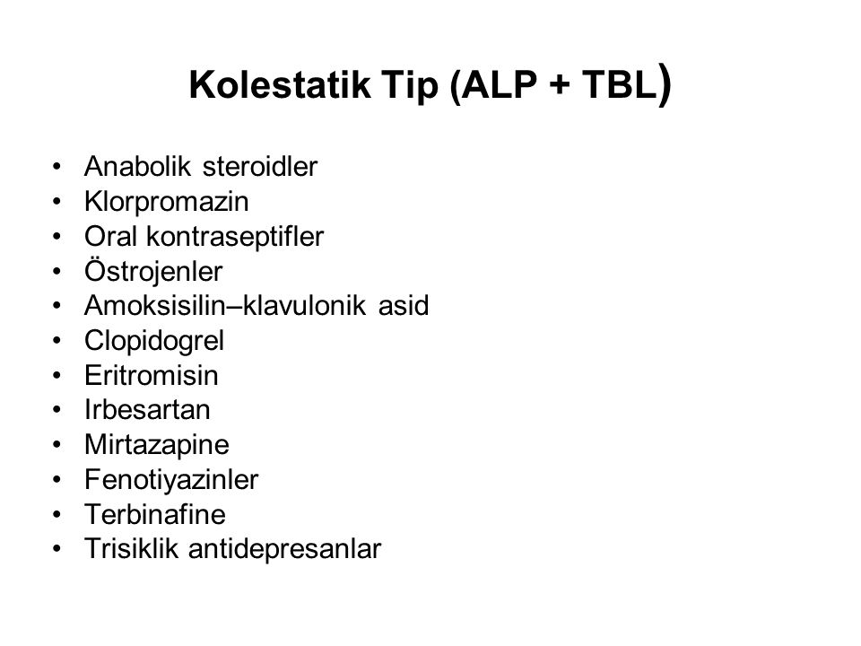 Kolestatik Tip (ALP + TBL)