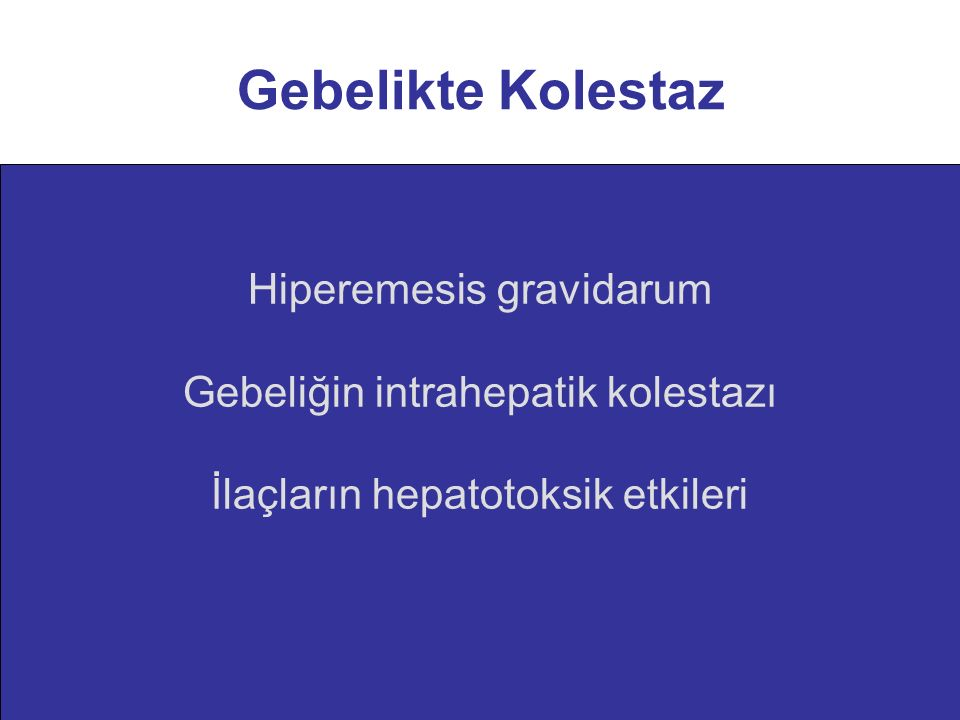 Gebelikte Kolestaz Hiperemesis gravidarum Hiperemesis gravidarum