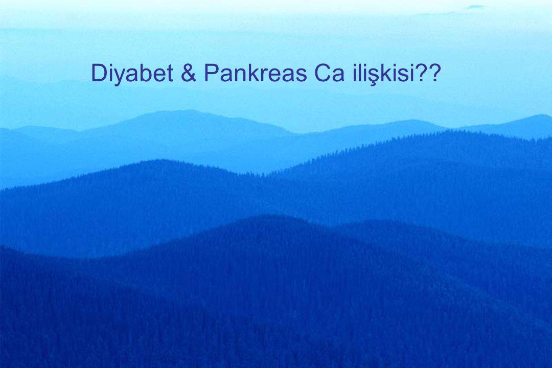 Diyabet & Pankreas Ca ilişkisi