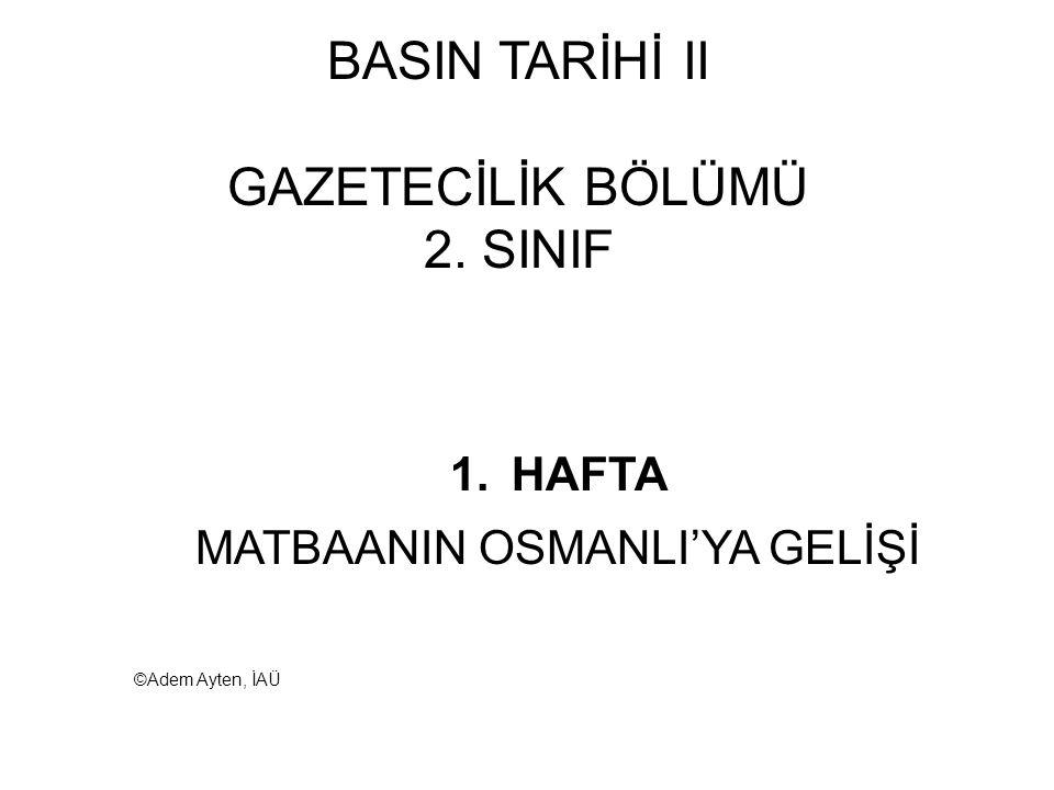 BASIN TARİHİ II GAZETECİLİK BÖLÜMÜ 2. SINIF
