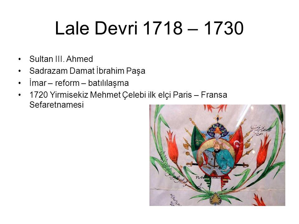 Lale Devri 1718 – 1730 Sultan III. Ahmed Sadrazam Damat İbrahim Paşa