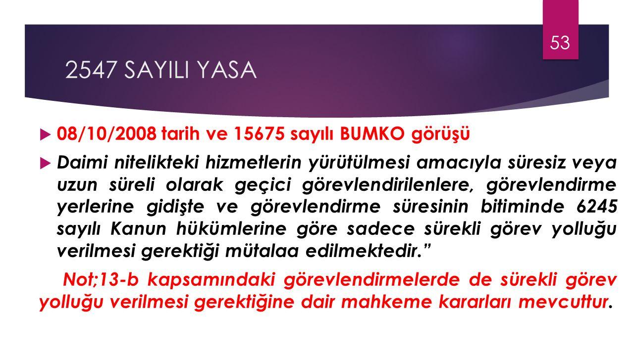 2547 SAYILI YASA 08/10/2008 tarih ve 15675 sayılı BUMKO görüşü