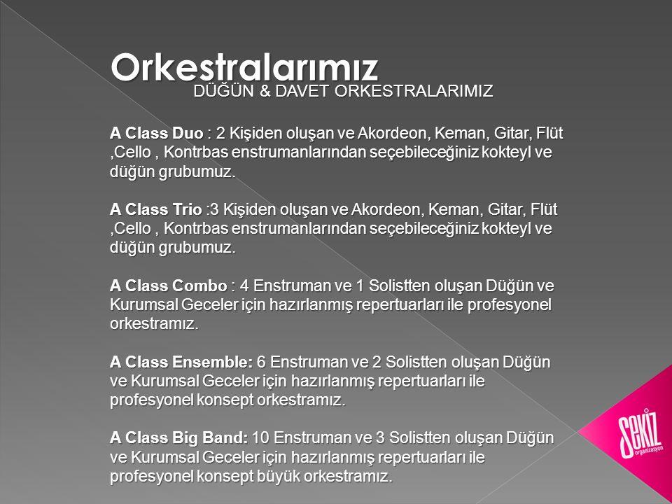 Orkestralarımız DÜĞÜN & DAVET ORKESTRALARIMIZ