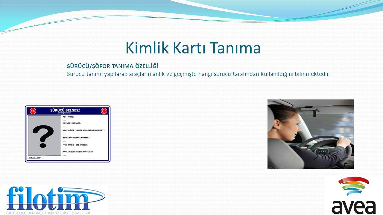 Kimlik Kartı Tanıma SÜRÜCÜ/ŞÖFOR TANIMA ÖZELLİĞİ