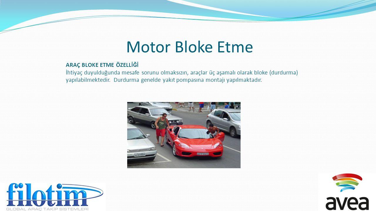 Motor Bloke Etme ARAÇ BLOKE ETME ÖZELLİĞİ