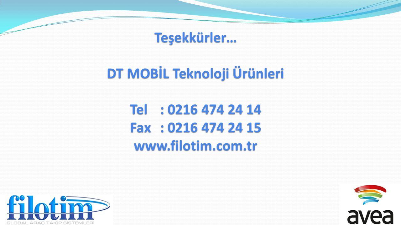 Teşekkürler… DT MOBİL Teknoloji Ürünleri Tel. : 0216 474 24 14 Fax