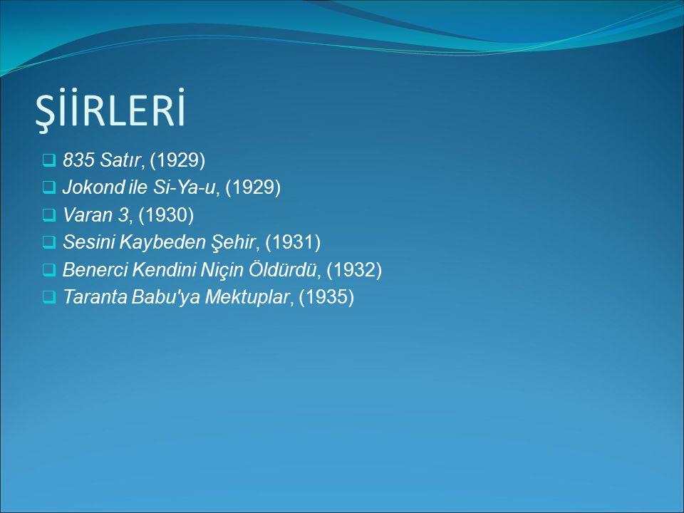 ŞİİRLERİ 835 Satır, (1929) Jokond ile Si-Ya-u, (1929) Varan 3, (1930)