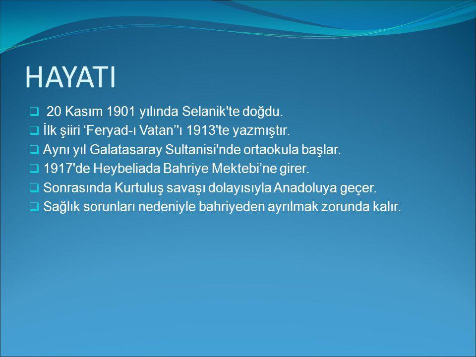 HAYATI 20 Kasım 1901 yılında Selanik te doğdu.