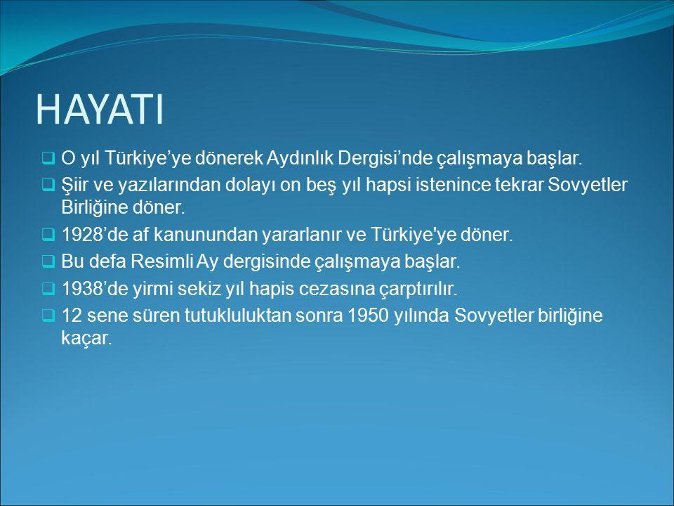HAYATI O yıl Türkiye'ye dönerek Aydınlık Dergisi'nde çalışmaya başlar.