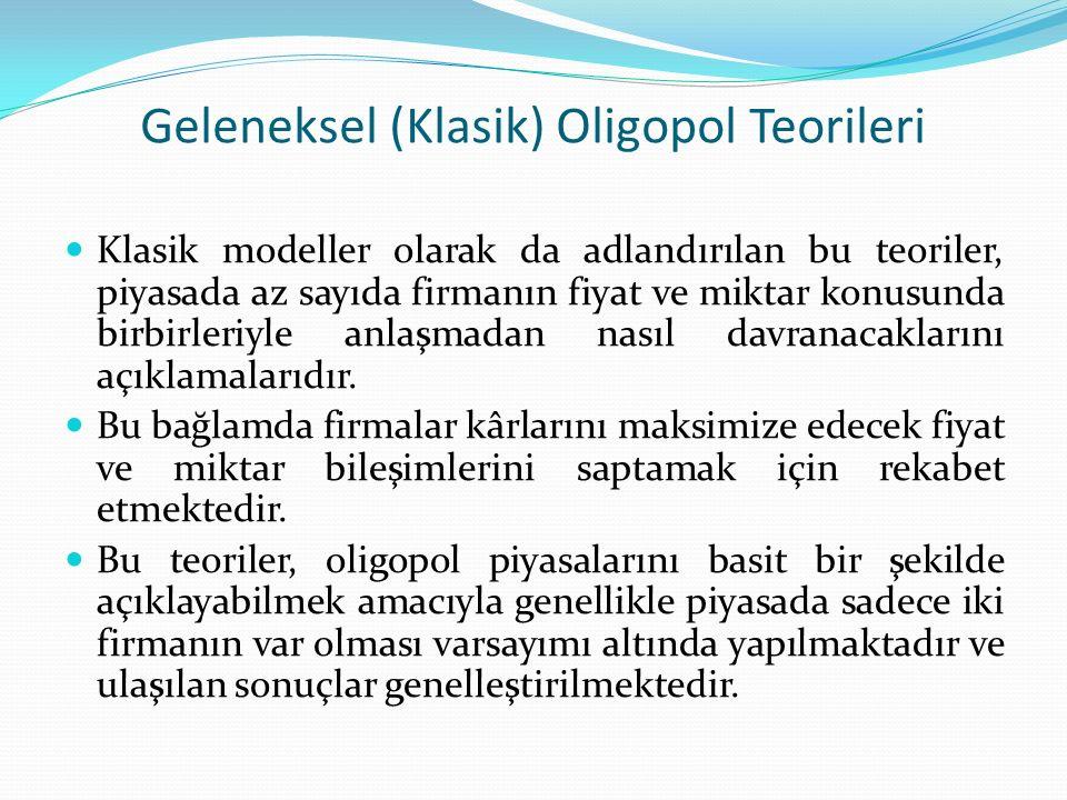 Geleneksel (Klasik) Oligopol Teorileri