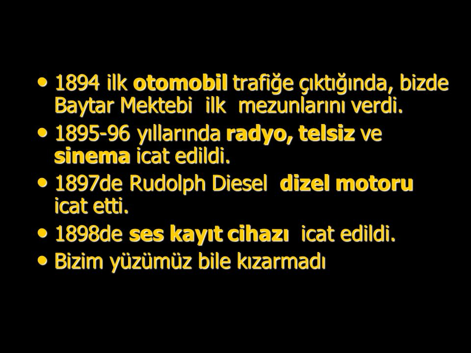 1894 ilk otomobil trafiğe çıktığında, bizde Baytar Mektebi ilk mezunlarını verdi.