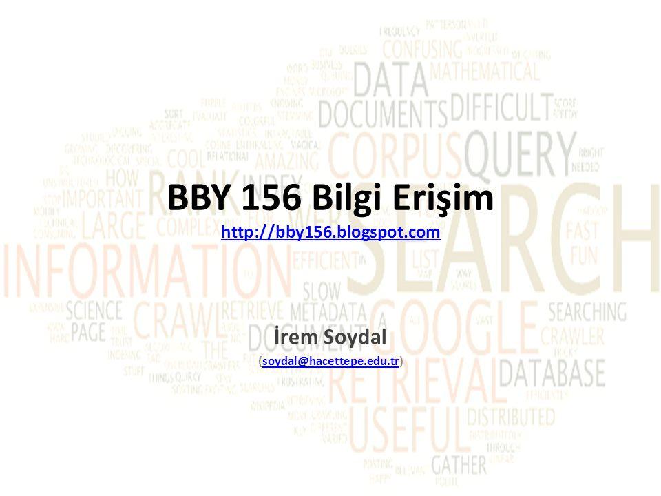 BBY 156 Bilgi Erişim http://bby156.blogspot.com
