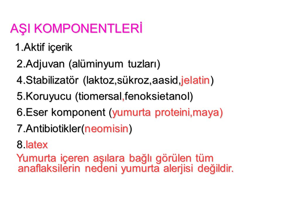 AŞI KOMPONENTLERİ 1.Aktif içerik 2.Adjuvan (alüminyum tuzları)