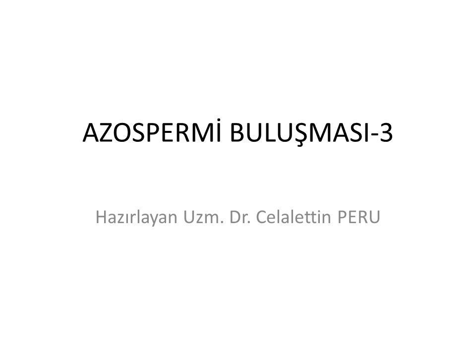 Hazırlayan Uzm. Dr. Celalettin PERU