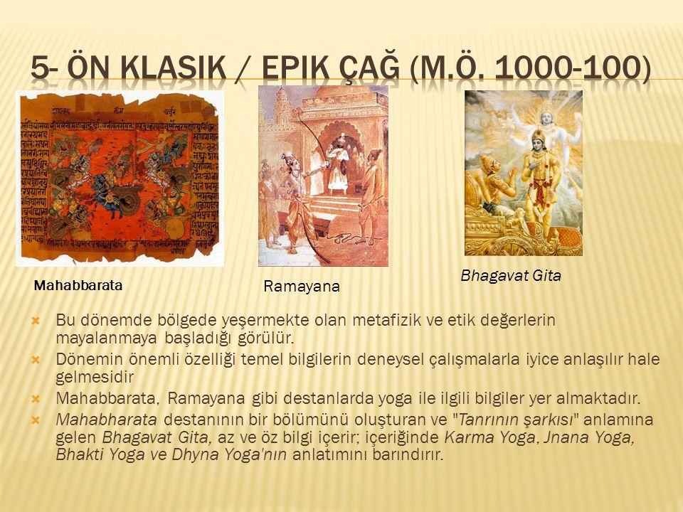 5- Ön klasik / Epik Çağ (M.Ö. 1000-100)