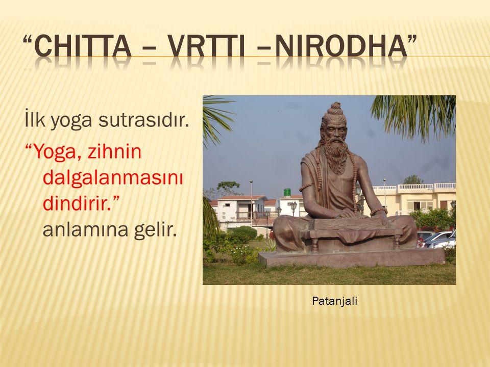Chitta – Vrtti –Nirodha