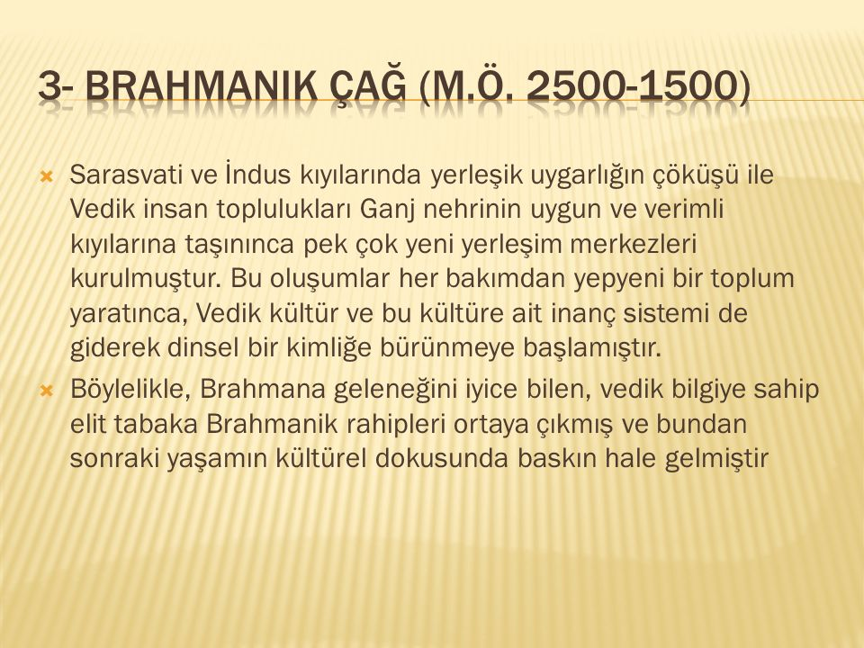 3- Brahmanik Çağ (M.Ö. 2500-1500)