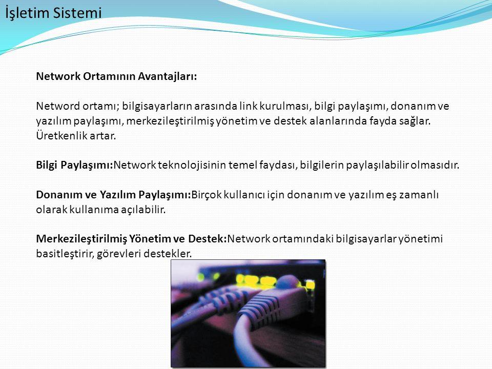 İşletim Sistemi Network Ortamının Avantajları: