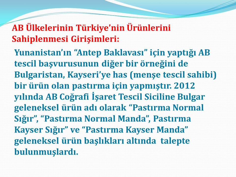 AB Ülkelerinin Türkiye'nin Ürünlerini Sahiplenmesi Girişimleri: