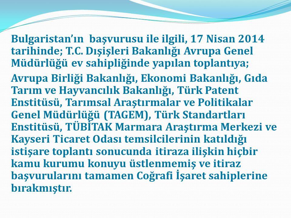 Bulgaristan'ın başvurusu ile ilgili, 17 Nisan 2014 tarihinde; T. C