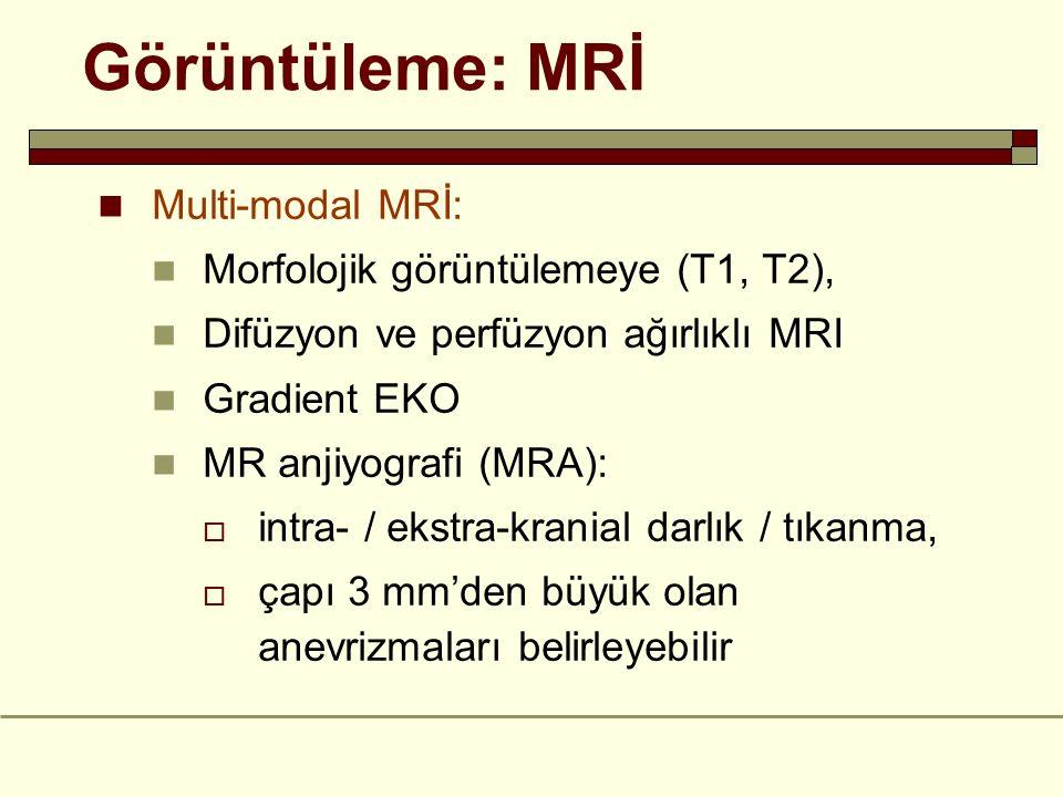 Görüntüleme: MRİ Multi-modal MRİ: Morfolojik görüntülemeye (T1, T2),