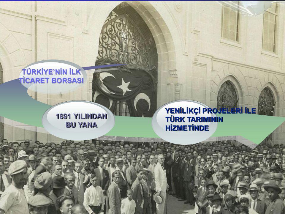 TÜRKİYE'NİN İLK TİCARET BORSASI