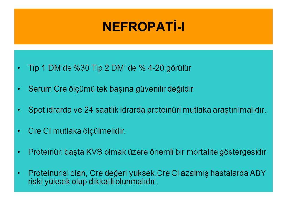 NEFROPATİ-I Tip 1 DM'de %30 Tip 2 DM' de % 4-20 görülür
