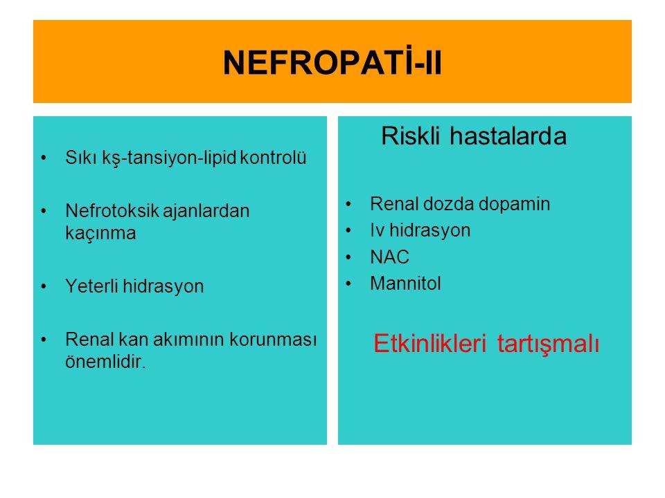 NEFROPATİ-II Riskli hastalarda Etkinlikleri tartışmalı