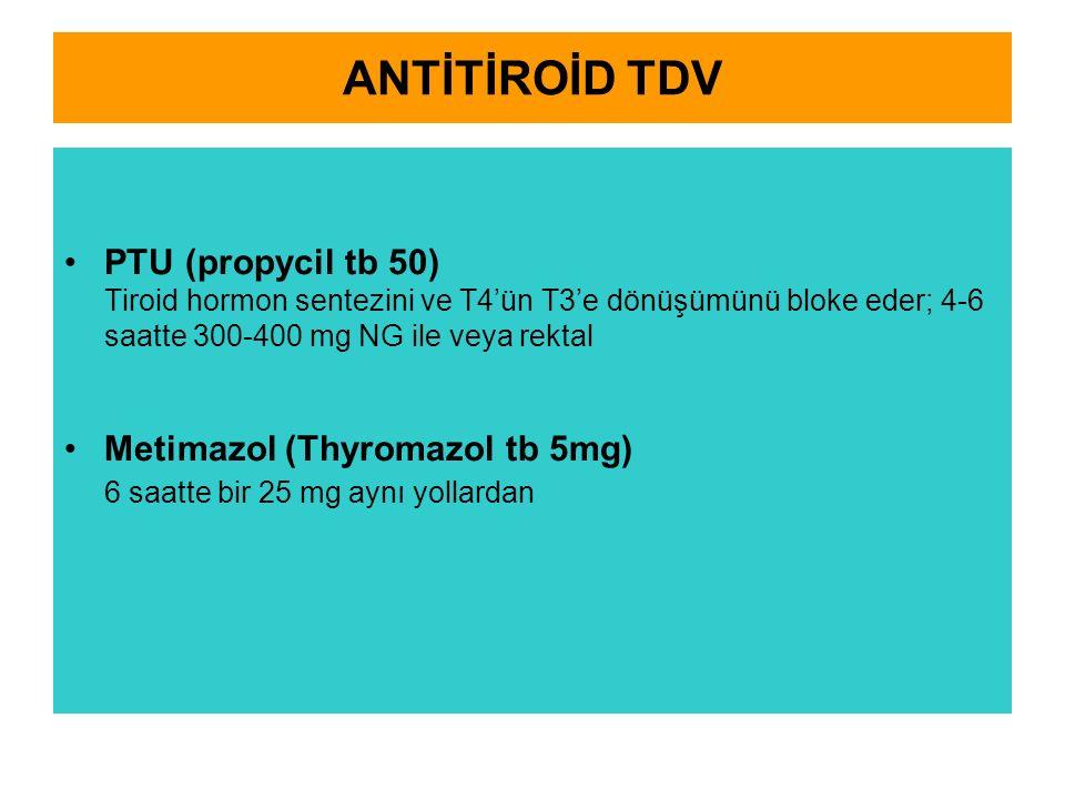 ANTİTİROİD TDV PTU (propycil tb 50) Tiroid hormon sentezini ve T4'ün T3'e dönüşümünü bloke eder; 4-6 saatte 300-400 mg NG ile veya rektal.