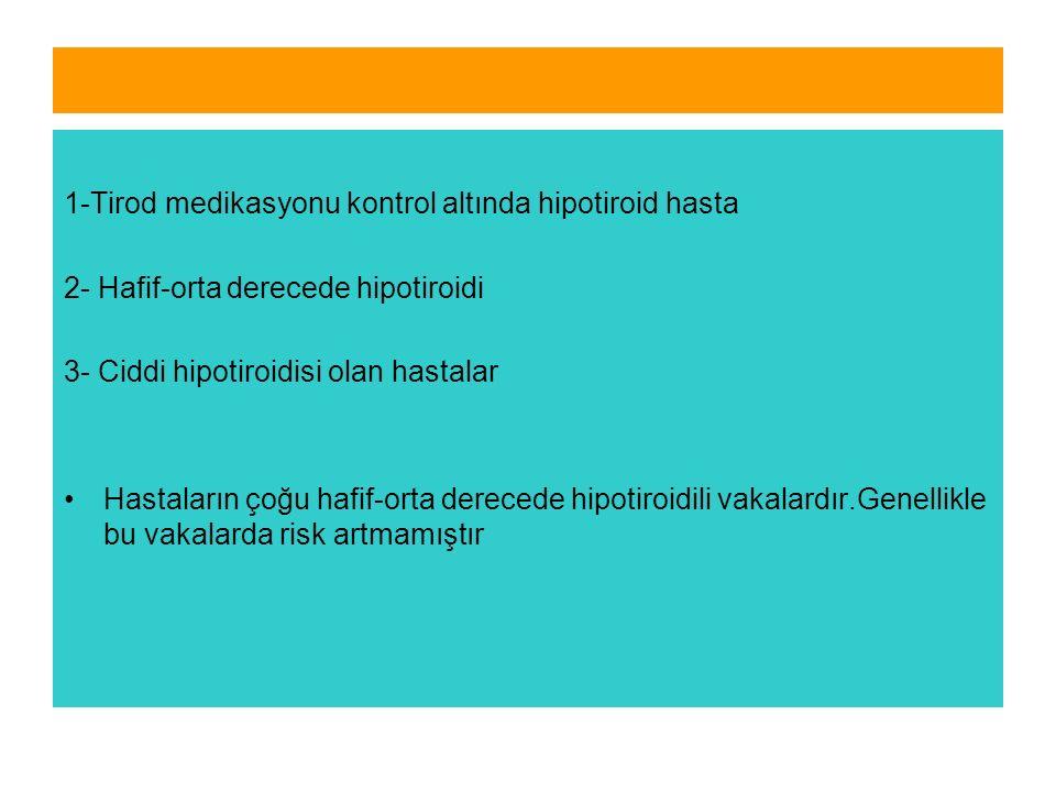 1-Tirod medikasyonu kontrol altında hipotiroid hasta