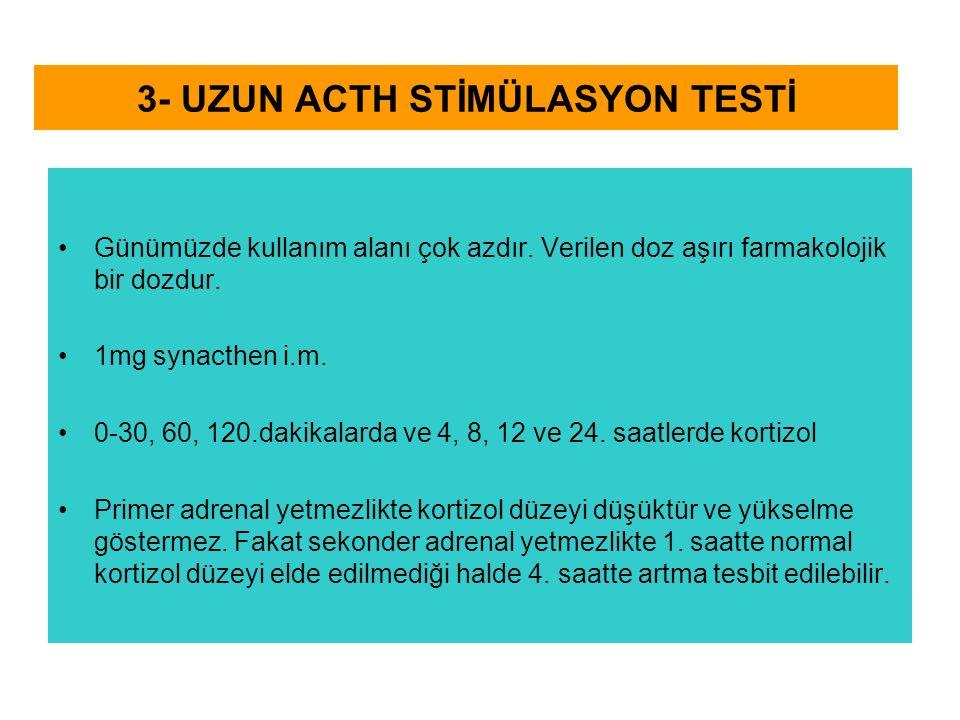 3- UZUN ACTH STİMÜLASYON TESTİ