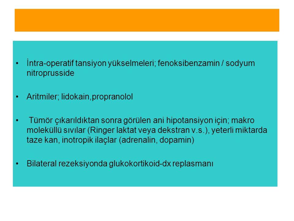 İntra-operatif tansiyon yükselmeleri; fenoksibenzamin / sodyum nitroprusside