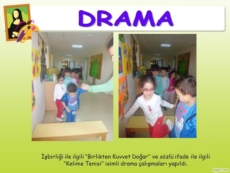 DRAMA İşbirliği ile ilgili Birlikten Kuvvet Doğar ve sözlü ifade ile ilgili Kelime Tenisi isimli drama çalışmaları yapıldı.