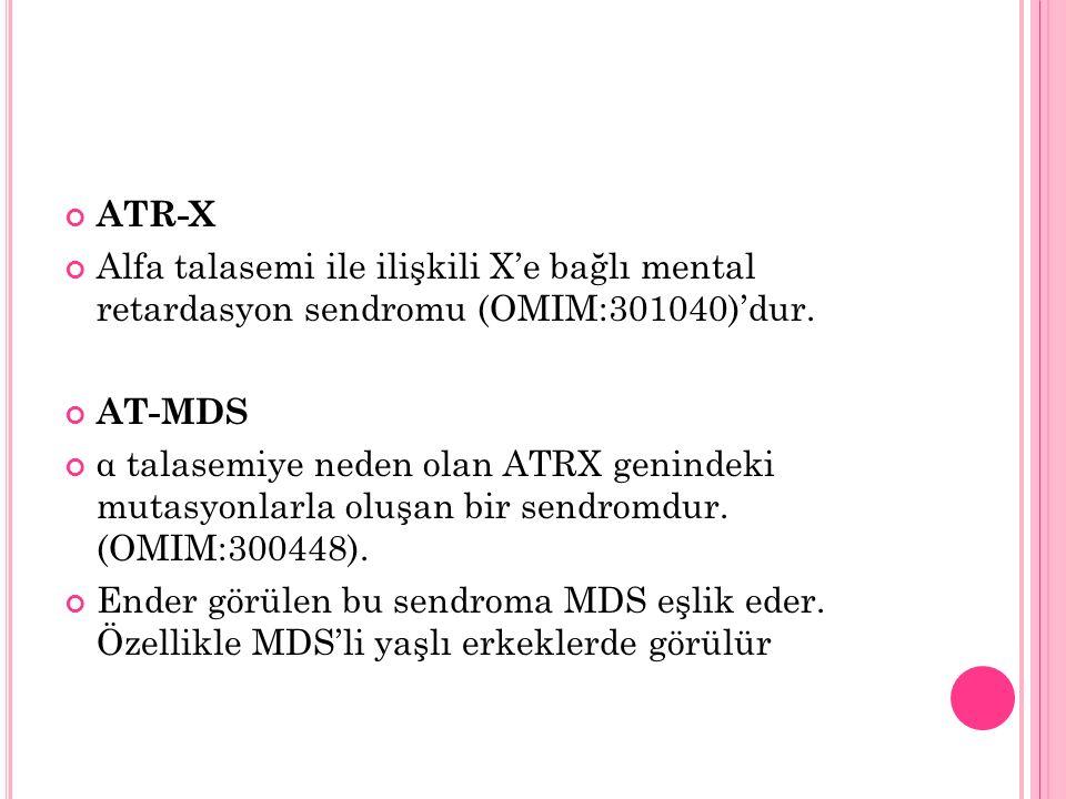 ATR-X Alfa talasemi ile ilişkili X'e bağlı mental retardasyon sendromu (OMIM:301040)'dur. AT-MDS.