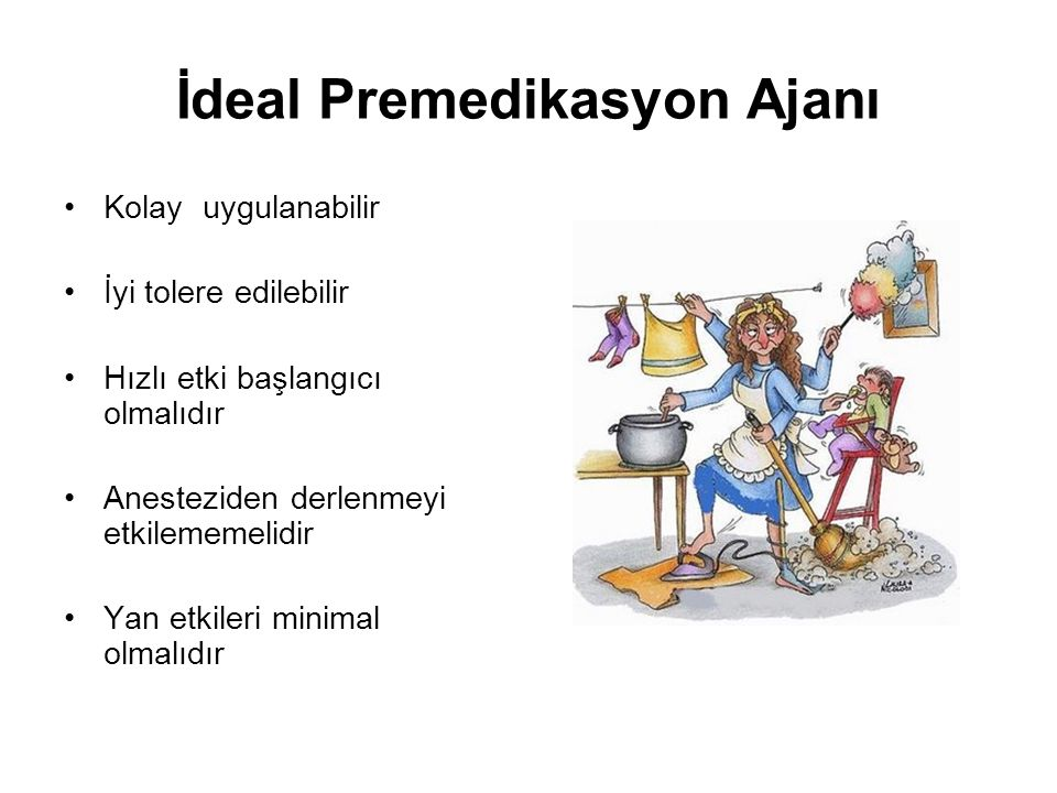 İdeal Premedikasyon Ajanı