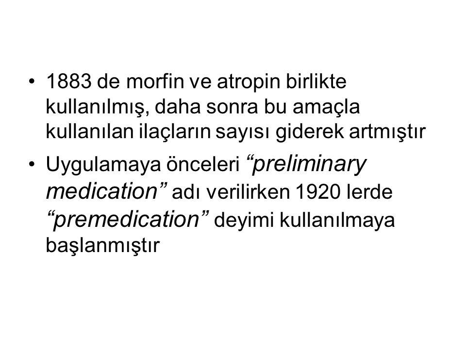 1883 de morfin ve atropin birlikte kullanılmış, daha sonra bu amaçla kullanılan ilaçların sayısı giderek artmıştır
