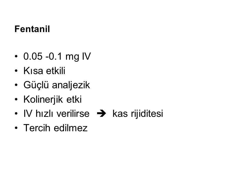 IV hızlı verilirse  kas rijiditesi Tercih edilmez