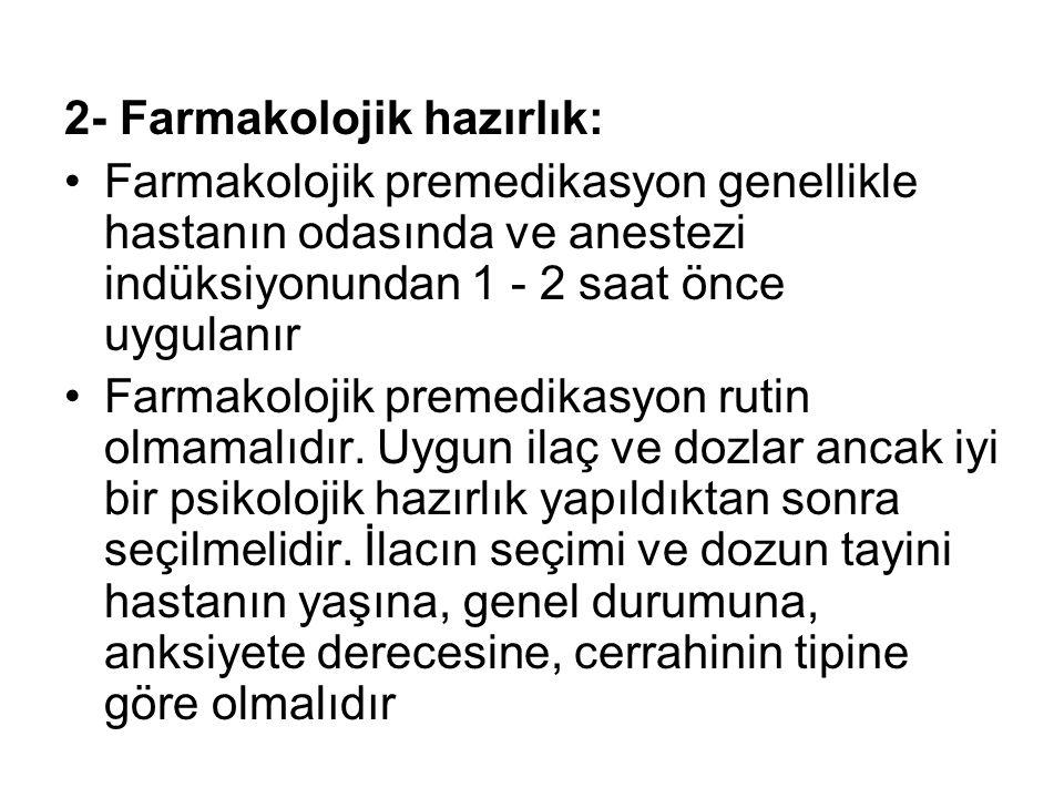 2- Farmakolojik hazırlık:
