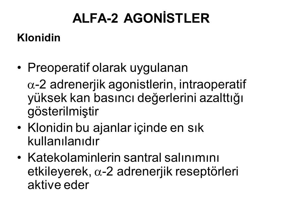 ALFA-2 AGONİSTLER Preoperatif olarak uygulanan