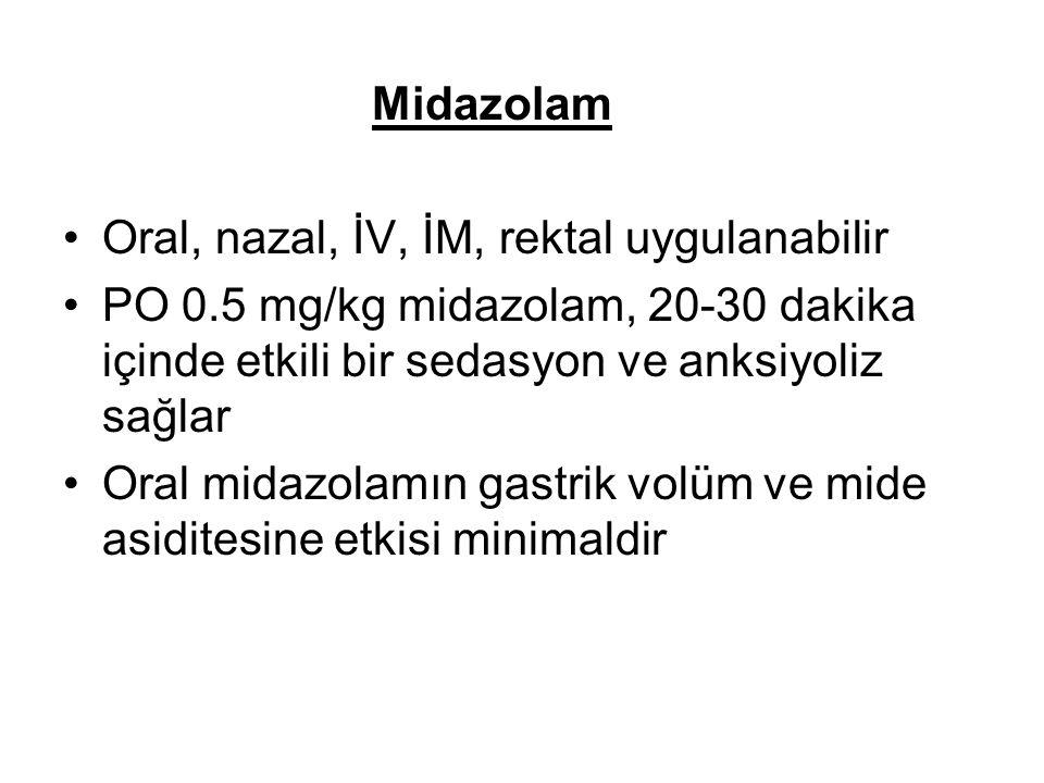 Midazolam Oral, nazal, İV, İM, rektal uygulanabilir. PO 0.5 mg/kg midazolam, 20-30 dakika içinde etkili bir sedasyon ve anksiyoliz sağlar.
