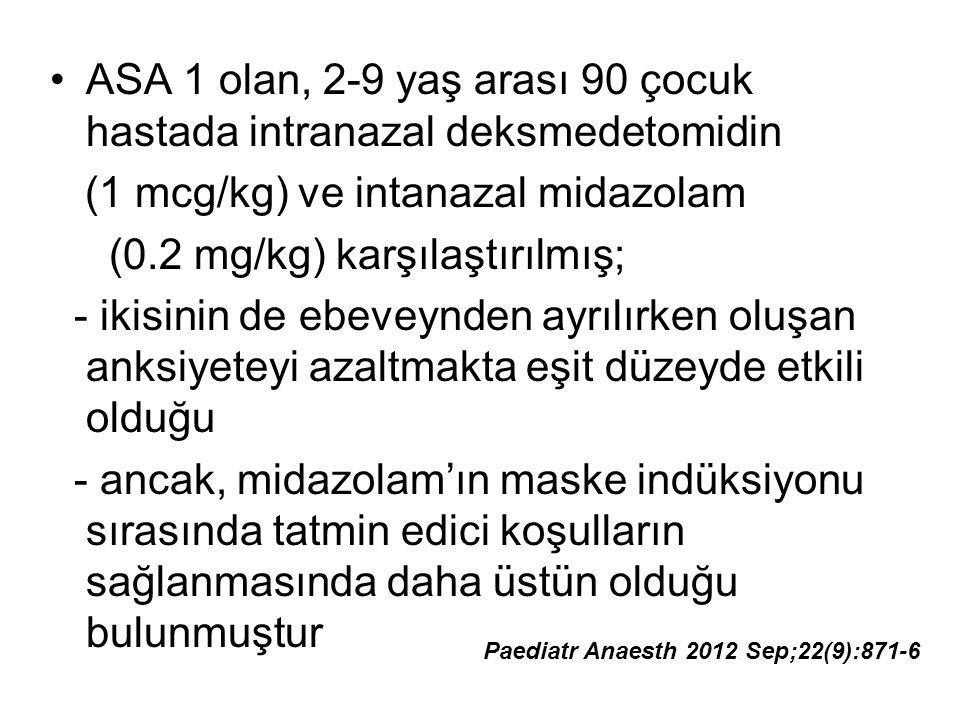 ASA 1 olan, 2-9 yaş arası 90 çocuk hastada intranazal deksmedetomidin