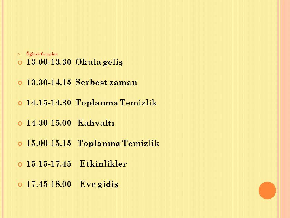 13.00-13.30 Okula geliş 13.30-14.15 Serbest zaman