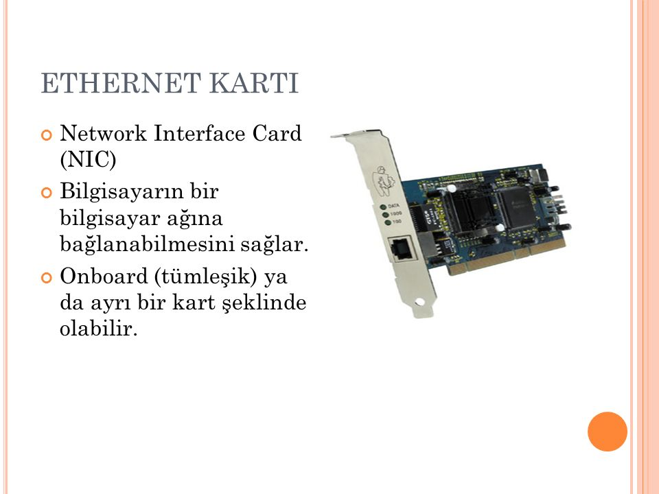 ETHERNET KARTI Network Interface Card (NIC)