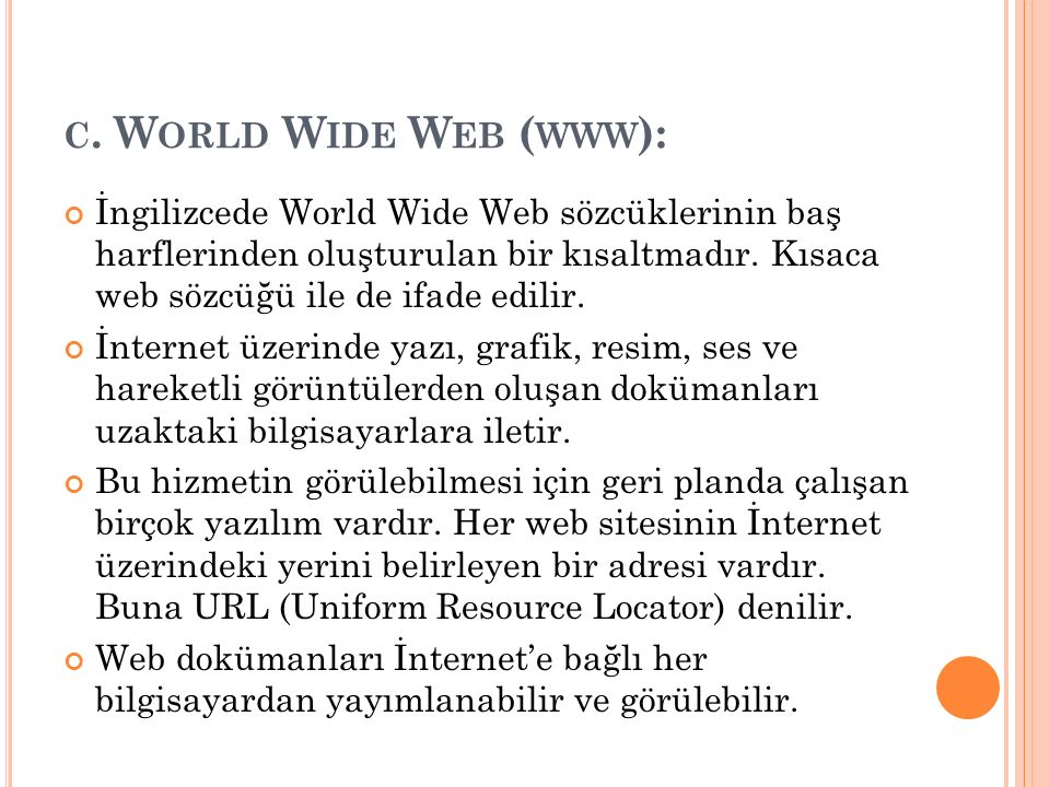 c. World Wide Web (www):