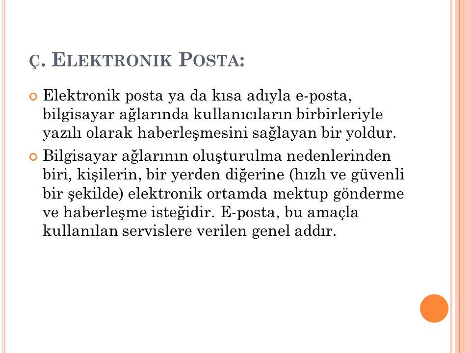 ç. Elektronik Posta: